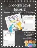 Dragons Love Tacos 2 Interactive Read Aloud Activities