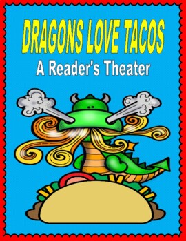 Dragons Love Tacos - A Reader's Theater