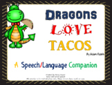 Dragons Love Tacos: A Speech Language Book Companion