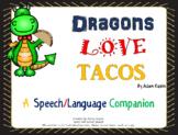 Dragons Love Tacos: A Speech Language Companion
