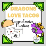 Dragons Love Tacos Book Companion Comprehension Questions