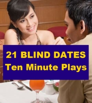 Drama - 21 Blind Dates (Ten Minute Plays for the Stage)
