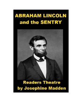 Drama - Abraham Lincoln and the Sentry - Readers Theatre