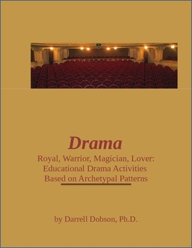 Drama - Activities Based on Archetypes -- Royal, Warrior, Magician, Lover