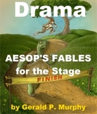 Drama - Aesop's Fables for the Stage