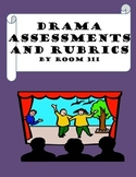 Drama Assessments and Rubrics