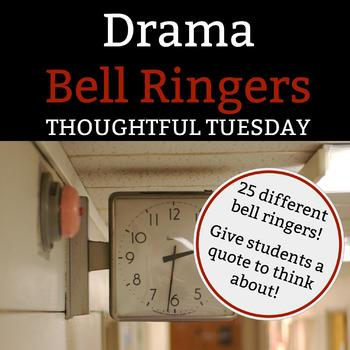 Drama Bell Ringer: Thoughtful Tuesday - 1 Full Semester of Tuesday Bell Ringers