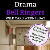 Drama Bell Ringer:Wild Card Wednesday-1 Full Semester of W