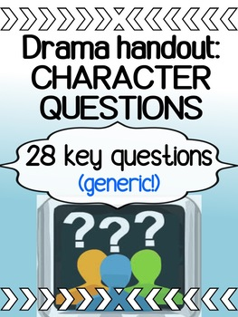 Drama - Character Questions - Generic !