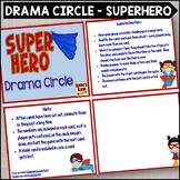 Superhero Drama Circle