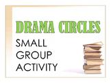 Drama Circles Small Group Activity