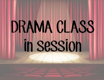 Drama Class In Session Sign