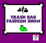 Drama Class! Trash Bag Fashion Show