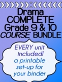 Drama BUNDLE- Complete COURSE - Printable binder - Grades 9 and 10