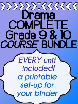 Drama complete course BUNDLE for a semester - Printable binder - Grades 9 and 10