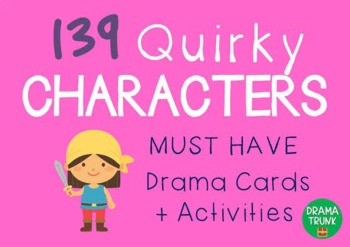 Drama / English Cards : QUIRKY CHARACTERS (Drama Games + Activities)