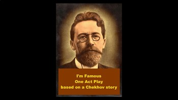 Drama - I'm Famous - One Act Play PowerPoint based on a Chekhov story.