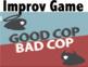 Drama - Improv Game for high school - Good Cop / Bad Cop