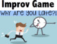 Drama - Improv Game and activity - Why Are You Late?!