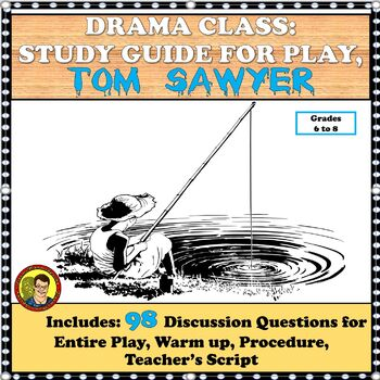 DRAMA LESSONS:  TOM SAWYER PLAY STUDY GUIDE/ QUESTIONS AND WORD WALL