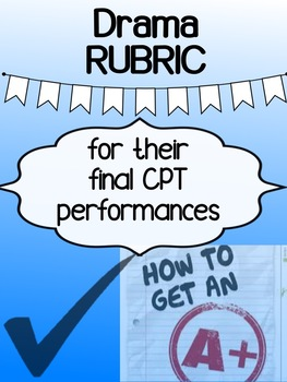 Drama - Major Project RUBRIC - CPT  (includes promo items)