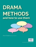 Drama Methods And How To Use Them - 24 drama methods with easy examples