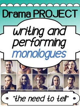 Drama - Monologue Assignment for high school - Writing and Performing