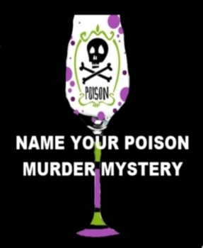 Drama - Name Your Poison Murder Mystery