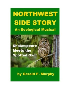 Drama - Northwest Side Story - An Ecological Musical Comedy