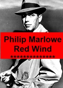 Drama - Philip Marlowe - The Red Wind