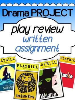 Drama - Play Review Assignment - Critiquing a play