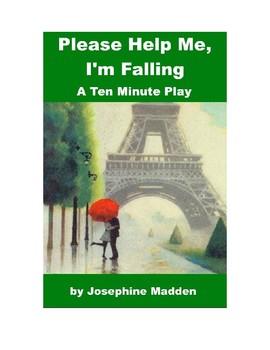 Drama - Please Help Me, I'm Falling - Ten Minute Play