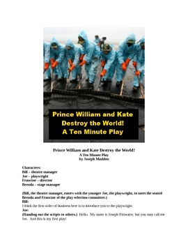 Drama - Prince William and Kate Destroy the World - A Ten Minute Play