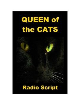 Drama - Queen of the Cats - Radio Script