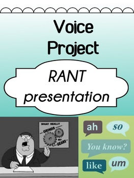 Drama - RANT presentation - Voice Project for high school