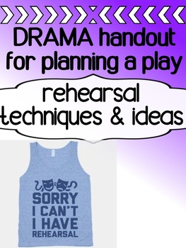 Drama - Planning a play - Rehearsals - Rehearsal techniques and ideas