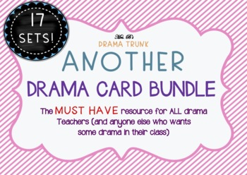 Drama / Role Play Cards: ANOTHER BUNDLE (with suggested drama activities)