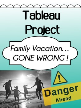 Drama - Tableau Assignment - Family Vacation...GONE WRONG!