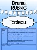 Drama - Tableau RUBRIC for high school