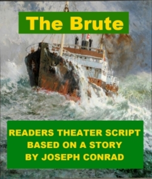 Drama - The Brute - Readers Theater Script Based on a Story by Joseph Conrad