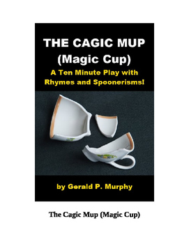 Drama - The Cagic Mup (Magic Cup) - Spoonerism and Rhyme!