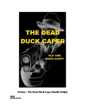 Drama - The Dead Duck Caper - Radio Script