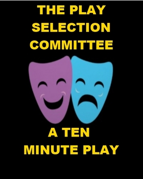 Drama - The Play Selection Committee Selects a Play