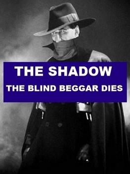 Drama - The Shadow - The Blind Beggar Dies