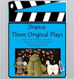 Drama: Three Original Plays - Scripts to Perform - Reading for Common Core