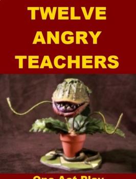 Drama - Twelve Angry Teachers - One Act Play PowerPoint