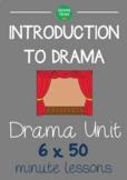 Drama Unit - INTRODUCTION TO DRAMA (6 x 50 minute drama lessons) - NO PREP!