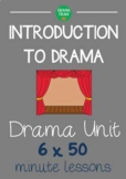 Drama Unit - INTRODUCTION TO DRAMA (6 x 50 minute drama lessons) - NO PREP!
