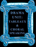 Drama Unit - NO PREP - Tableaux and Choral Speaking