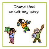 Drama Unit to suit any story